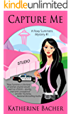 Capture Me (A Roxy Summers Mystery Book 1)