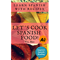 Spanish book for beginners (A1) Let's cook Spanish food! Vol. red. Learn Spanish with recipes.: Recipes in Spanish with…