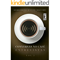 Conversas no Café - Vol II: Entrevistas