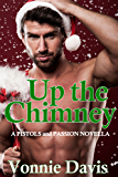 Up the Chimney: (A Pistols & Passion Novella)