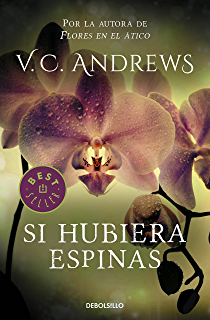 Si hubiera espinas (Saga Dollanganger 3) (Spanish Edition)
