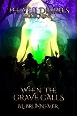 When The Grave Calls (The Veil Diaries Book 9) Kindle Edition