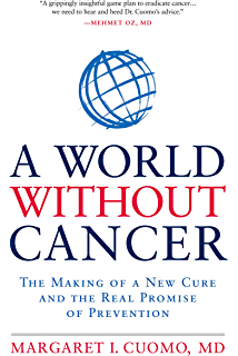 A World without Cancer: The Making of a New Cure and the Real Promise of