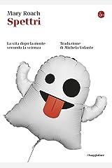 Spettri: La vita dopo la morte secondo la scienza (Italian Edition) Kindle Edition