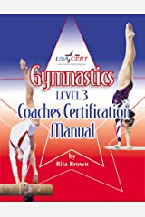 Gymnastics Level 3: Coaches Certification Manual Paperback