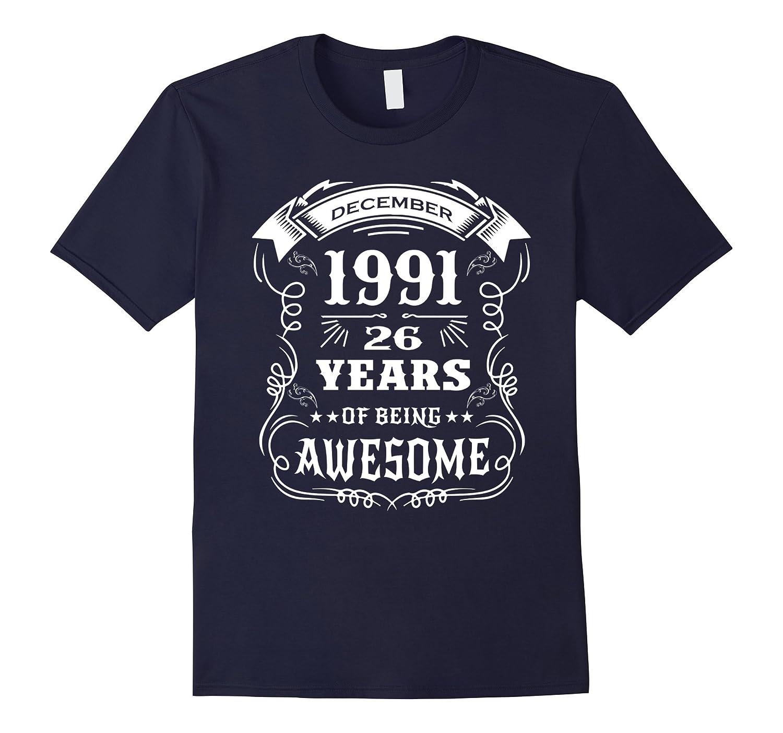 26th Birthday Gift - Born in December 1991 T-Shirt-ANZ
