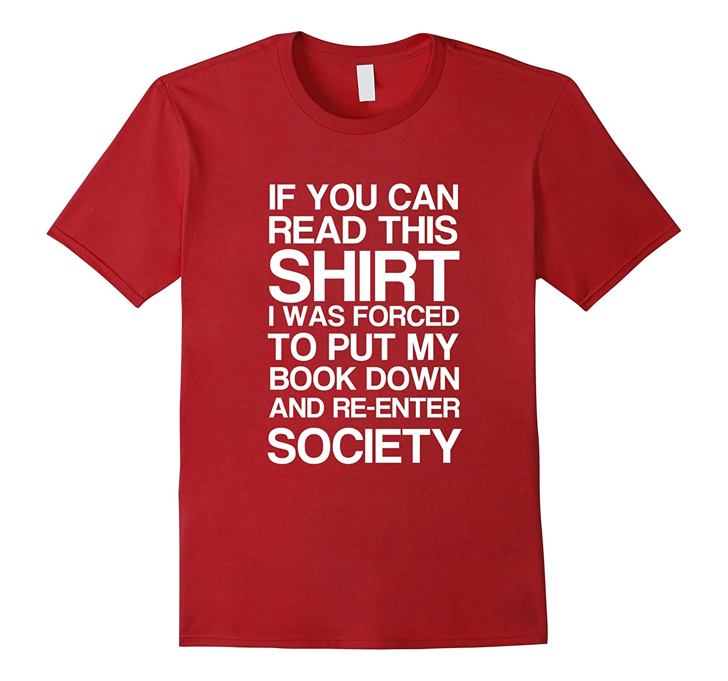 If you can read this shirt I put my book down funny t-shirt-CL