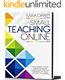 SMALL TEACHING ONLINE: The Learning Science Applied to Online Classes with Effective Strategies to Teach Anything to…