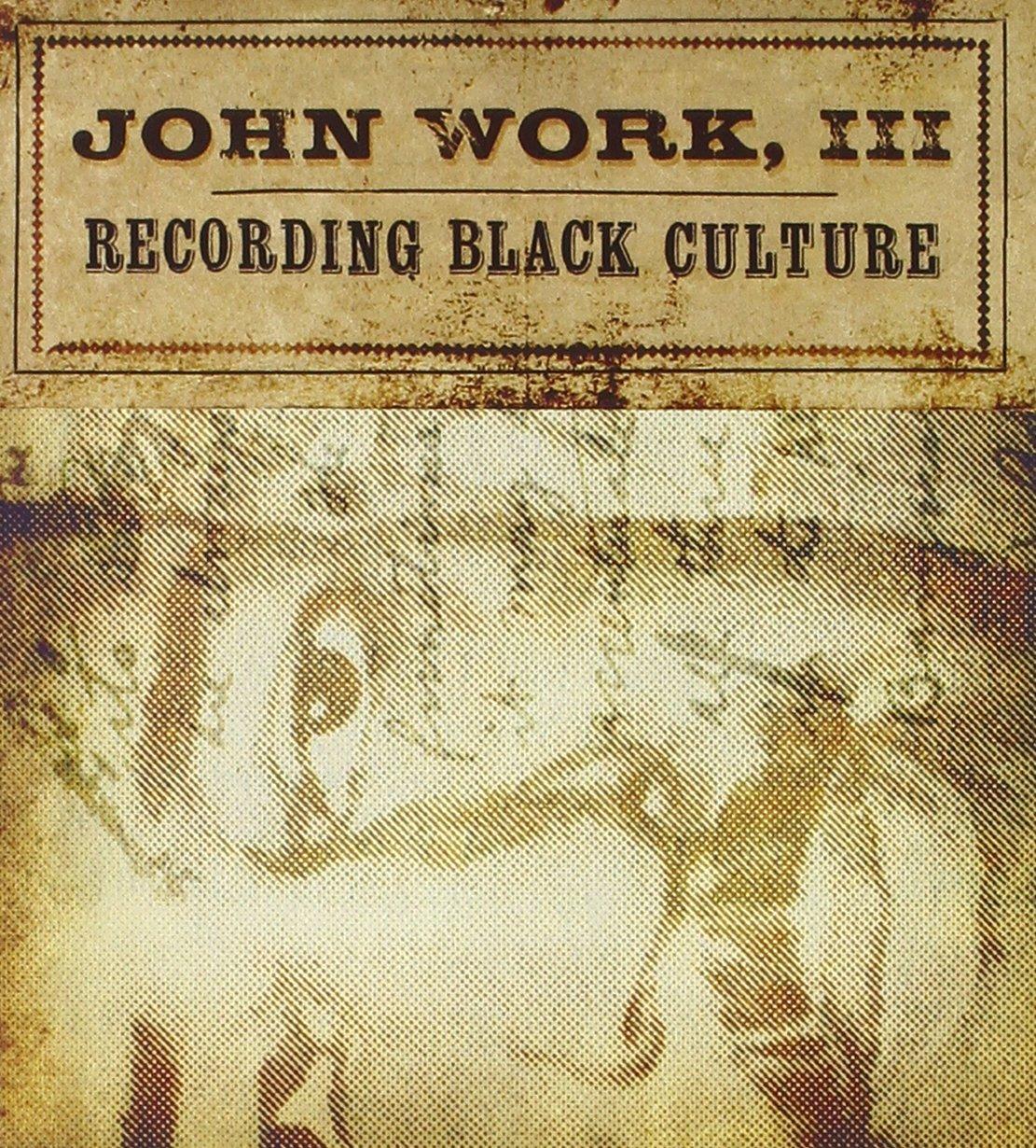 John Work III: Recording Black Culture