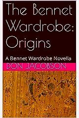 The Bennet Wardrobe: Origins: A Bennet Wardrobe Novella Kindle Edition