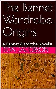The Bennet Wardrobe: Origins: A Bennet Wardrobe Novella