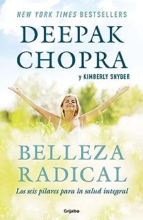 Belleza radical: Los seis pilares para la salud integral (Spanish Edition)