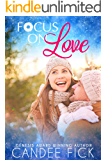 Focus On Love (The Wardrobe series Book 2)
