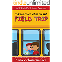 The Bug That Went On The Field Trip (ASP Kids Publishing Presents)
