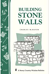 Building Stone Walls: Storey's Country Wisdom Bulletin A-217 (Storey Country Wisdom Bulletin, A-217) Kindle Edition
