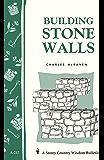 Building Stone Walls: Storey's Country Wisdom Bulletin A-217 (Storey Country Wisdom Bulletin, A-217)