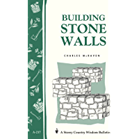 Building Stone Walls: Storey's Country Wisdom Bulletin A-217 (Storey Country Wisdom Bulletin, A-217)