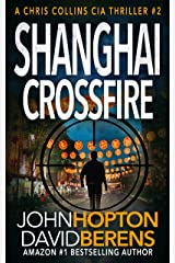 Shanghai Crossfire: A Chris Collins CIA Thriller Kindle Edition