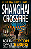 Shanghai Crossfire: A Chris Collins CIA Thriller (English Edition)