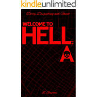 WELCOME TO HELL.A.: Dirty, Disgusting and Uncut (The Hell.A. Book 1) book cover