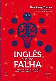 Inglês Que Não Falha - Nova Edição: Técnicas de Memorização Para Aprimorar sua Fluência