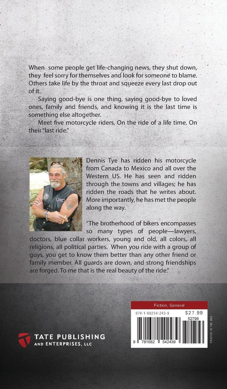 The Last Ride: Dennis \\\'Poet\\\' Tye: 9781682542439: Amazon.com: Books