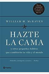 Hazte la cama: Y otros pequeños hábitos que cambiarán tu vida y el mundo (No Ficción) (Spanish Edition) Paperback