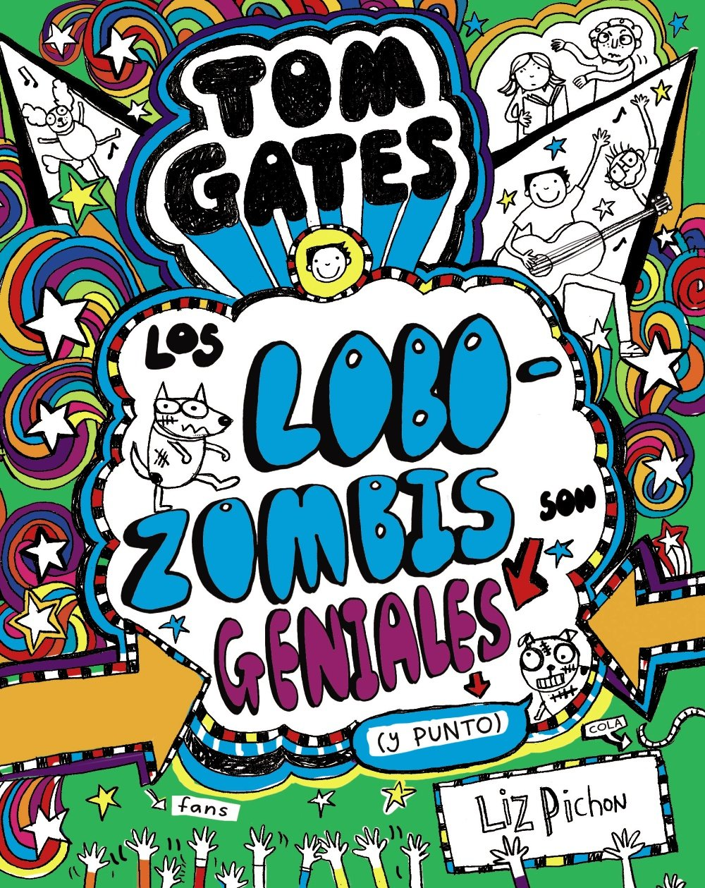 Tom Gates - Los Lobozombis son geniales y punto Castellano - A Partir De 10  Años - Personajes Y Series - Tom Gates: Amazon.es: Liz Pichon, Daniel  Cortés ...