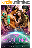 The Erion Triad: A Negari Sci-Fi Alien Abduction Reverse Harem Romance