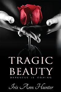 Tragic Beauty: A Dark Captive Romance (Beauty & The Darkness Book 1)