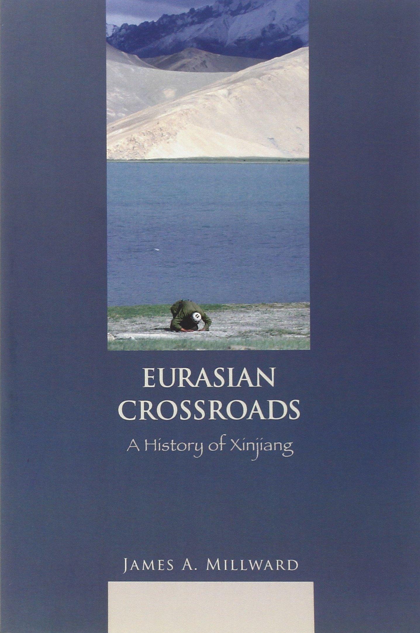 Eurasian Crossroads: A History of Xinjiang Paperback – 20 Oct 2017