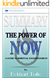 Summary: The Power of Now: A Guide to Spiritual Enlightenment