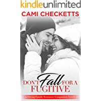 Don't Fall for a Fugitive: Strong Family Romances