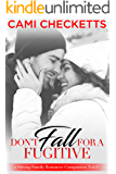 Don't Fall for a Fugitive (Strong Family Romance Book 3)