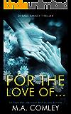 For the Love of... (DI Sara Ramsey Book 8)