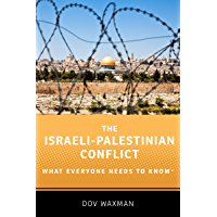 The Israeli-Palestinian Conflict: What Everyone Needs to Know®