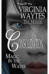 Consolidation: Magic in the Water [A Paranormal Romance Novelette] (The Manor Book 22) Kindle Edition