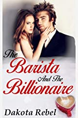 The Barista and the Billionaire Kindle Edition