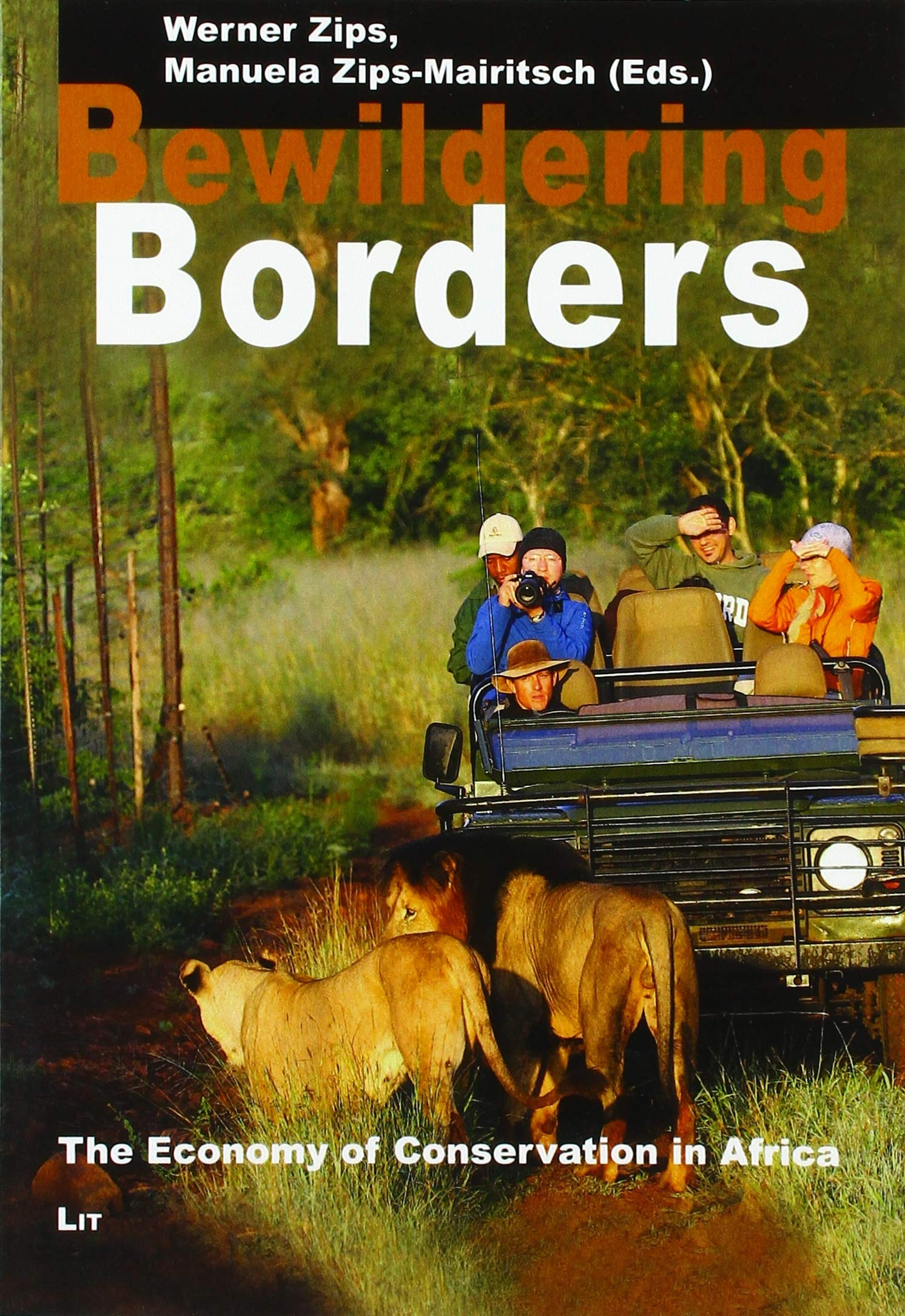 Bewildering Borders: The Economy of Conservation in Africa (Legal Anthropology and Indigenous Rights)