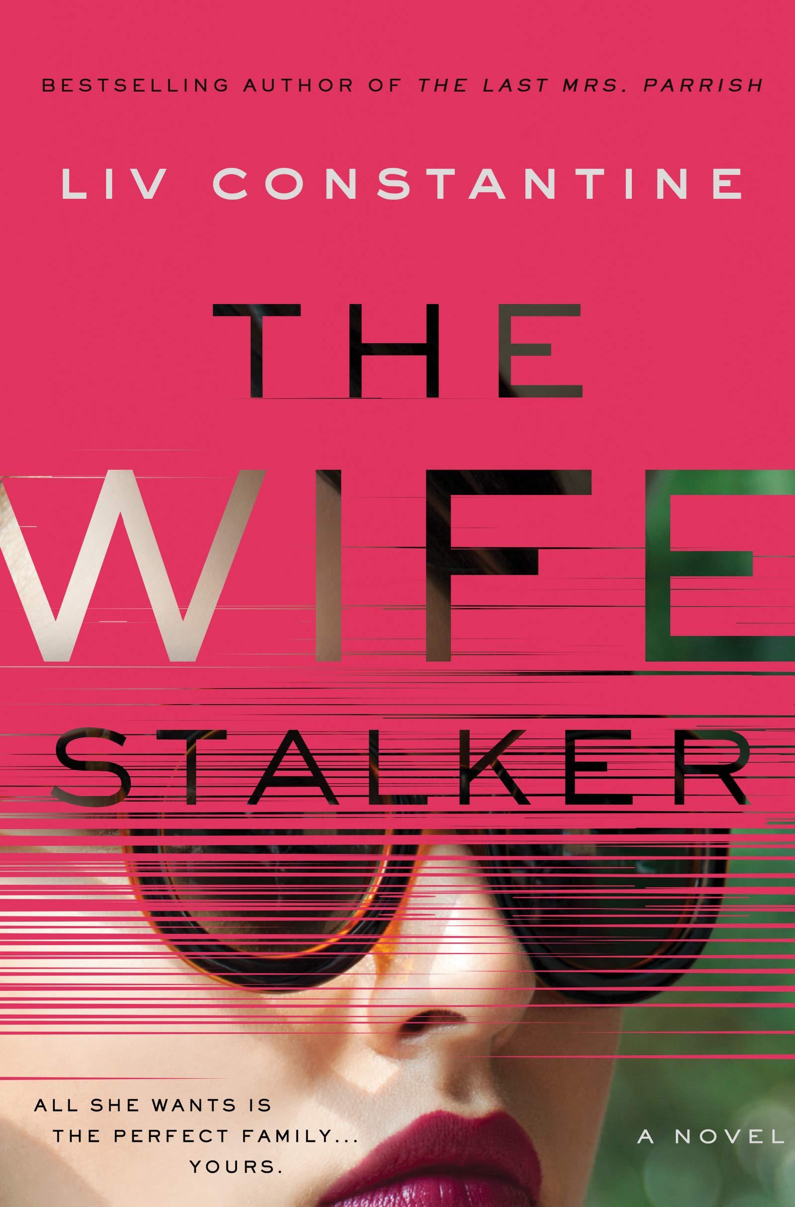 The Wife Stalker: A Novel: Constantine, Liv: 9780062967282: Amazon.com:  Books