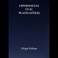 Experiencias en el Plano Astral I