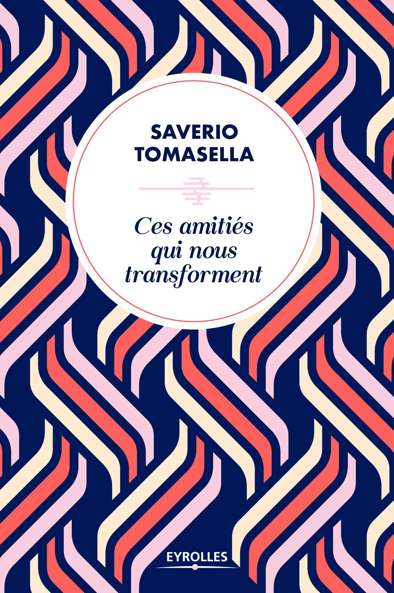 Amazon.fr - Ces amitiés qui nous transforment - Tomasella, Saverio ...