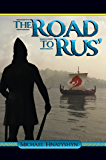 The Road to Rus' (Kyivan Rus' Book 1) (English Edition)