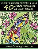 Livre De Coloriage Pour Adulte Volume 6: 40 Motifs Relaxants Et Anti-Stress, Série De Livre De Coloriage Pour Adulte Par www.ColoringCraze.com
