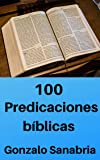 100 predicaciones bíblicas: Sermones y estudios cristianos para predicar