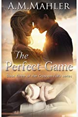 The Perfect Game: Book Three of the Grayson Falls Series Kindle Edition