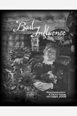 Bad Influence October 2006: Photography: A Dead Issue Kindle Edition
