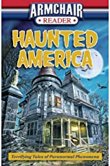 Armchair Reader: Haunted America (Terrifying Tales of Paranormal Phenomena) Paperback