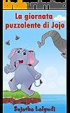 Libro illustrato per bambini: La giornata puzzolente di Jojo: Storie per bambini. Per bambini tra 3 e 8 anni.Storia per bambini,Libro illustrato,Libri ... for children: Storie per Bambini Vol. 1)