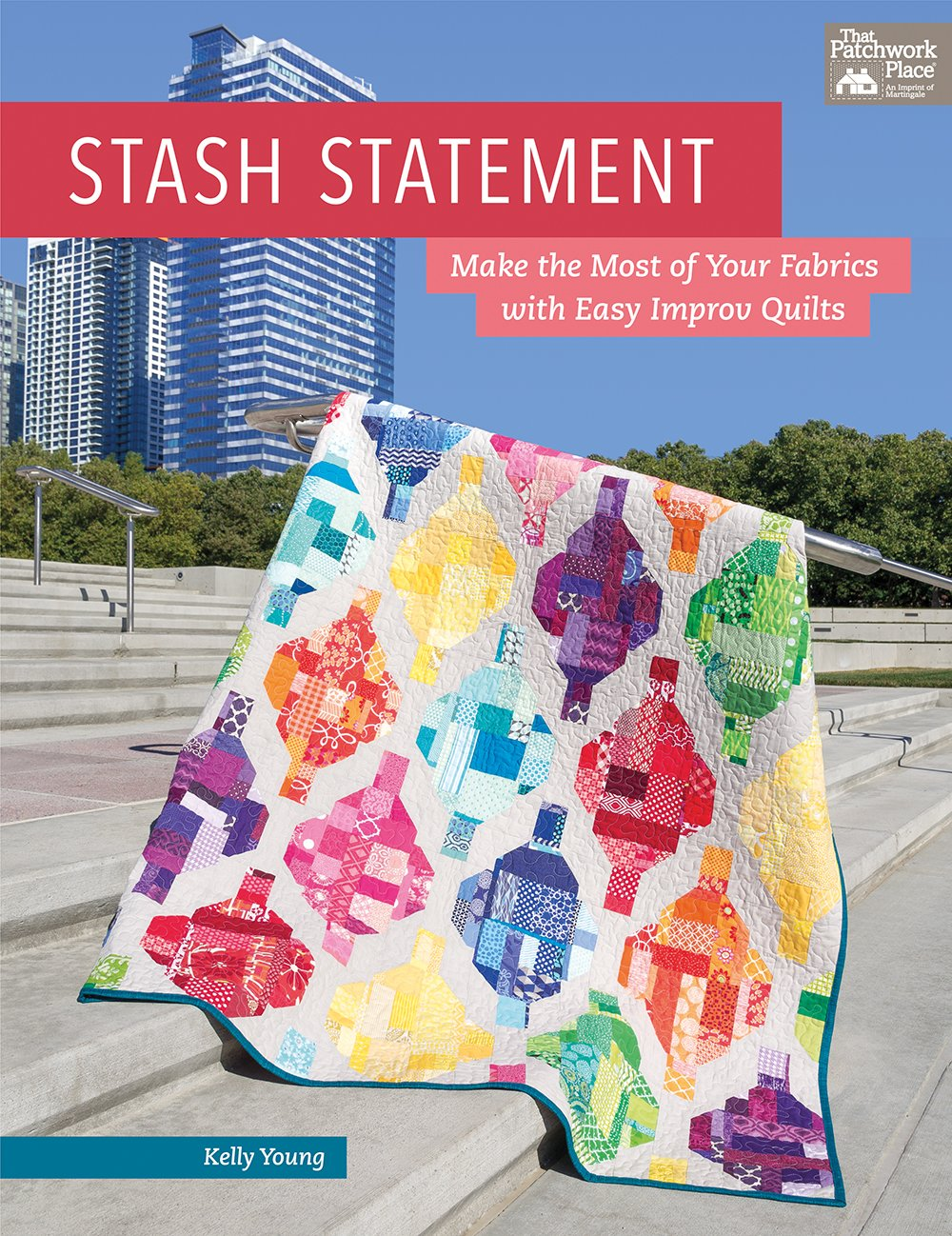 Amazon.com: Stash Statement Book: Kelly Young (author): Arts, Crafts &  Sewing